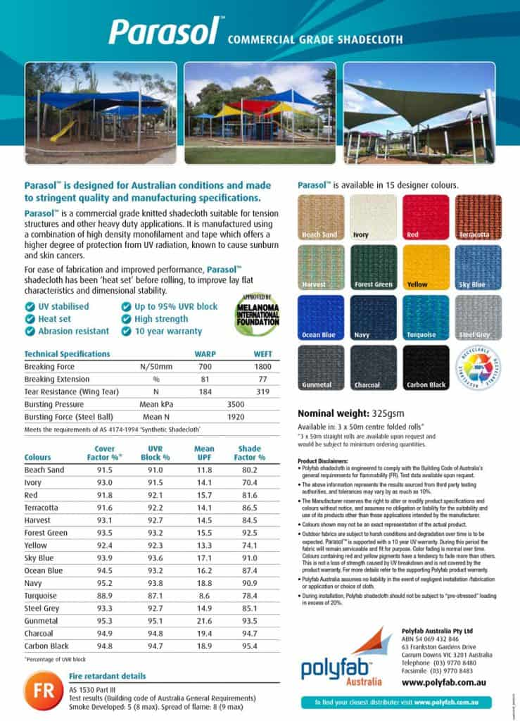 Parasol is designed for Australin conditions and made to stringent quality and manufacturing specifications. UV stabilised Up to 95% UVR Block